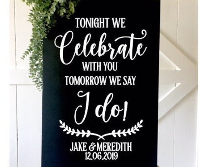 Rehearsal Dinner Decal Tonight we Celebrate with You Vinyl Decor for Sign Decal for Mirror or Chalkboard Couples Vinyl Tomorrow we say I Do