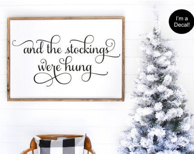 And The Stockings Were Hung Decal Christmas Vinyl Decor Holiday Stocking Mantle Decor Lettering for Christmas Sign Making Vinyl Wall Decal