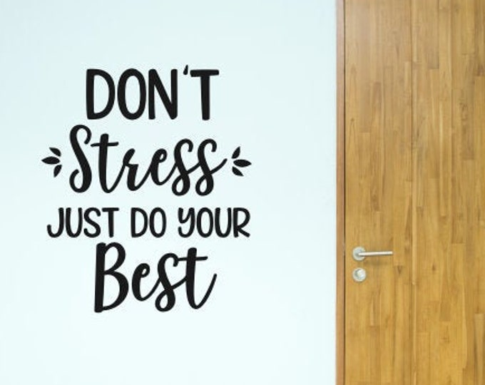 Don't Stress Just Do Your Best Decal Vinyl Wall Decal for School Classroom Decal Teacher Vinyl Gift for Teacher Door Decal for School