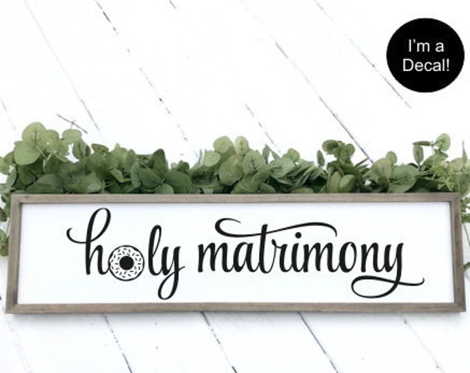 Holy Matrimony Decal Vinyl Decal for Wedding Donut Board Cute Wedding Donut Sign Decal Vinyl for Chalkboard Wedding Decor
