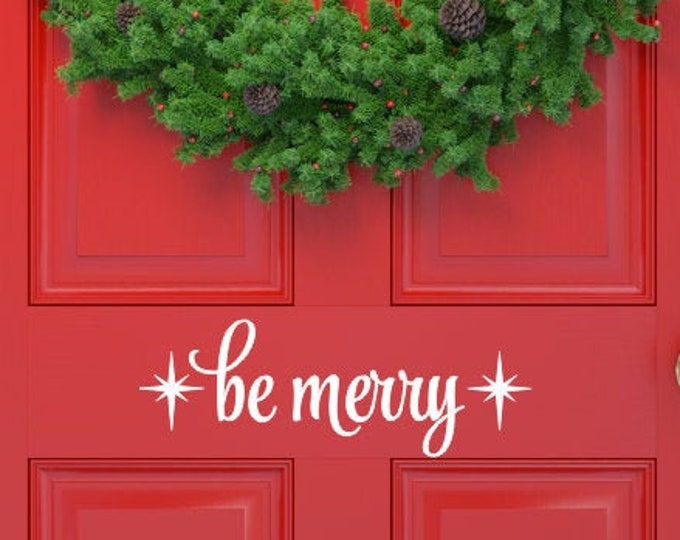 Be Merry Decal Christmas Door Decal Holiday Decals Merry with Stars Decal Curb Appeal Porch Decor Christmas Porch Decor Small Christmas