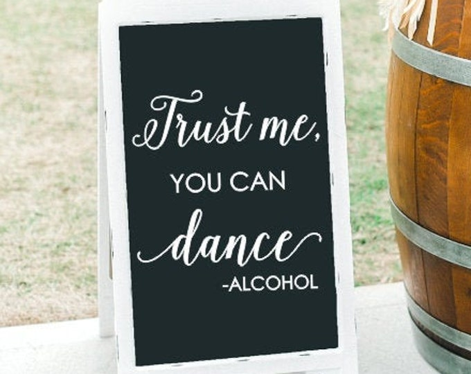 Trust Me You Can Dance Vinyl Decal for Wedding Reception Decal for Reception Sign Funny Alcohol Bar Vinyl Decal for Reception or Party