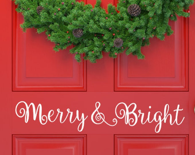 Merry Bright Decal for Door Vinyl Decal Christmas Decor for Front Door Holiday Lettering Merry and Bright Door or Wall Decal
