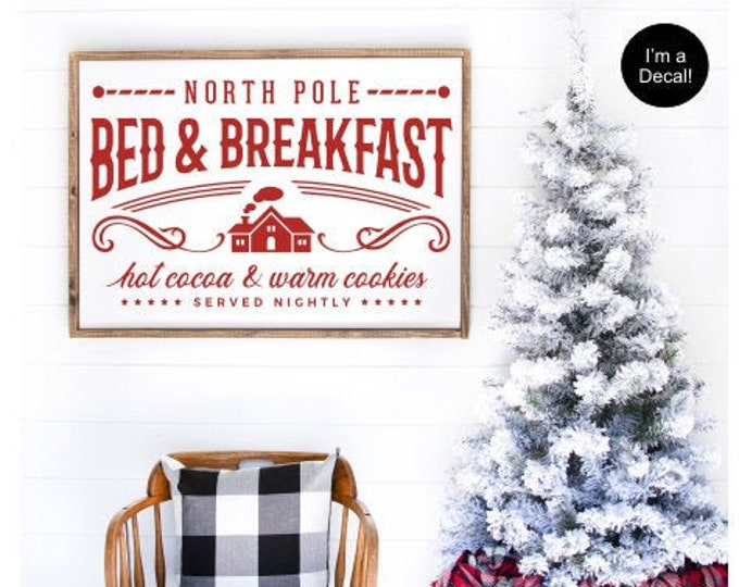 North Pole Bed and Breakfast Decal for Sign Making Vinyl Decor Christmas Decal Rustic Farmhouse Decor Holiday Hot Cocoa Warm Cookies Decal