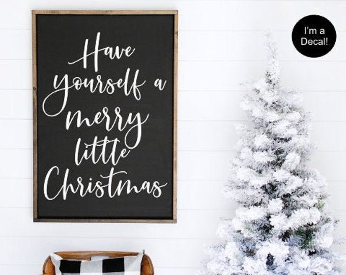 Christmas Decal for Sign Making Have Yourself a Merry Little Christmas Wall Decal Vinyl Decal Seasonal Holiday Decor Christmas Vinyl Decal