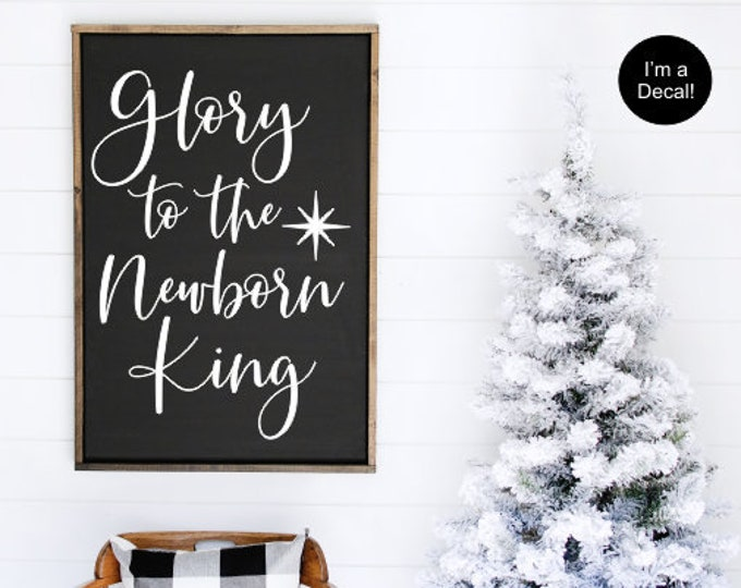 Glory to the Newborn King Decal Vinyl Decal for Sign  Rustic Christmas Sign Decal for Chalkboard Religious Christmas Sign Vinyl Only