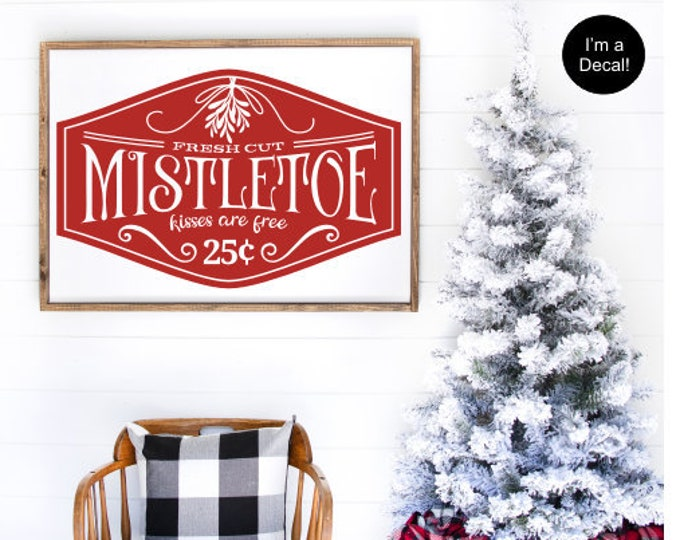 Mistletoe Christmas Decal for Sign Making Vinyl Decal Fresh Cut Mistletoe Kisses are Free Decal for Chalkboard Christmas Sign Vinyl