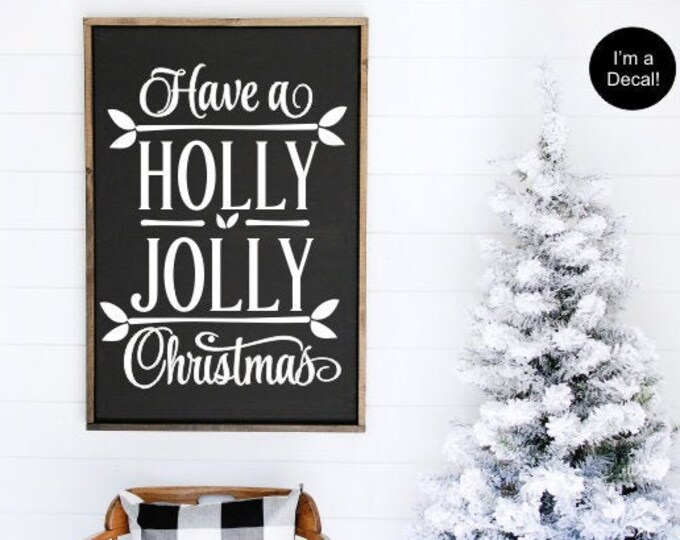 Have a Holly Jolly Christmas Decal Vinyl Decor Rustic Christmas Sign Vinyl Decal DIY Lettering Decal for Chalkboard Christmas Gift Holiday