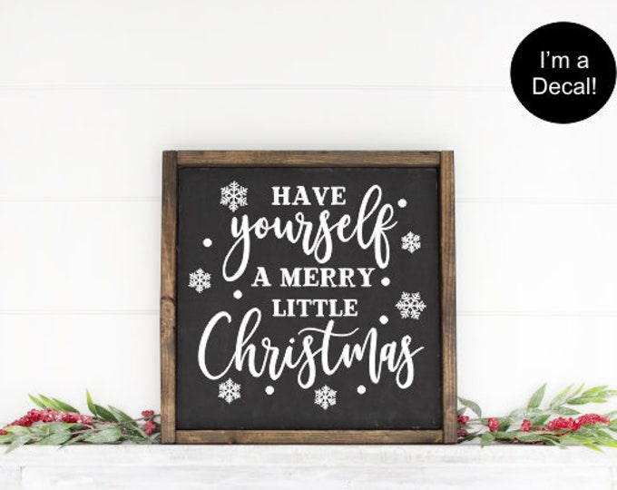 Have Yourself a Merry Little Christmas Wall Decal -Window Decal-Holiday Decorations-DIY Decal for Sign Making-Decal for Chalkboard