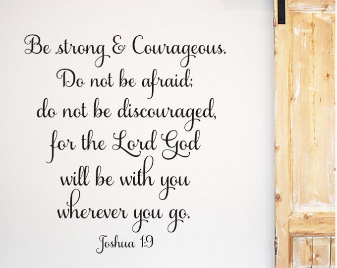 Bible Verse Decal Scripture Joshua 1:9 Vinyl Decal for Wall Be strong and Courageous Do not be Afraid Wall Decor Decal for Home or Church