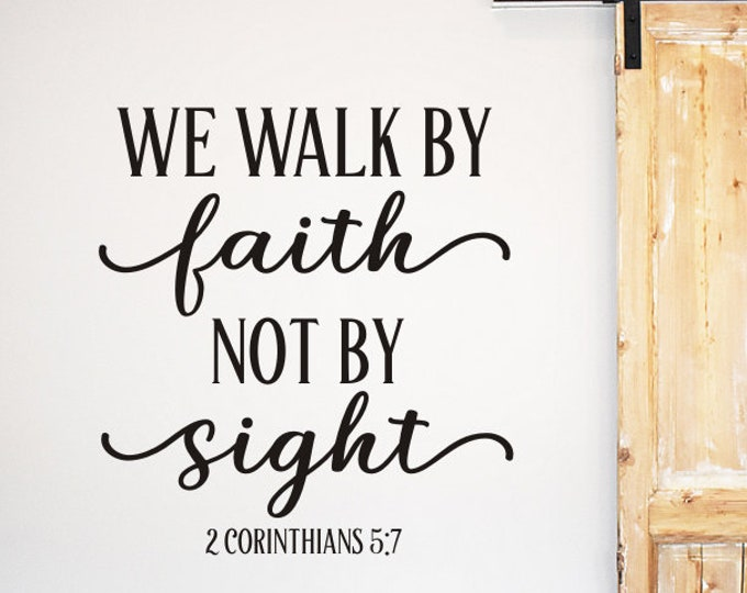 We Walk By Faith Not By Sight Wall Decal Religious Vinyl Decor Decal for Wall or Chalkboard Rustic Farmhouse Decal Church Decal Scripture