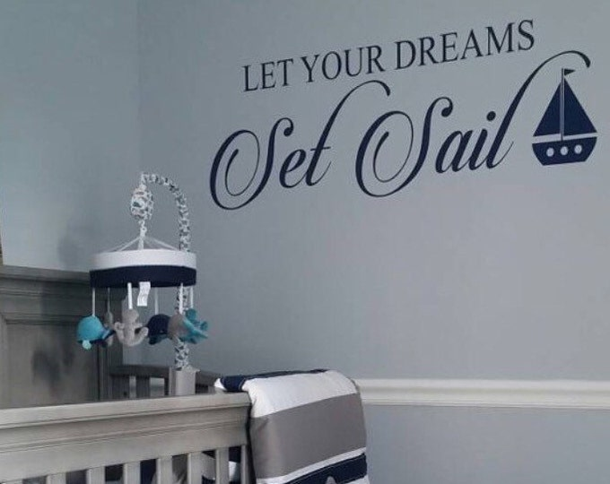 Let Your Dreams Set Sail Wall Decal Vinyl Decal Boy Nursery Decal Children Nautical Decal Sailboat Wall Decal Ocean Sea Themed Bedroom Decal