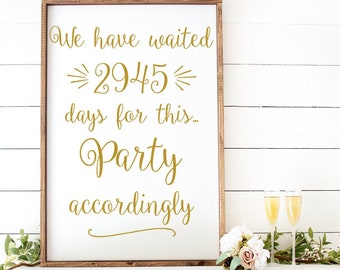 Party Accordingly PRINTABLE Funny Wedding Bar Sign We Waited X Years to Party With You Custom Script Black and White Wedding Sign WS1BP