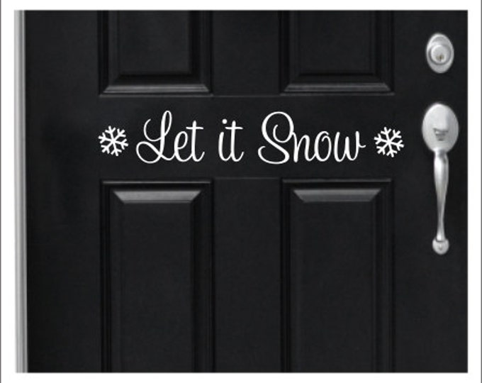 Let It Snow Decal Door Decal Let it Snow Vinyl Door Decal Winter Decor Christmas Let it Snow With Snowflakes Door Decal Porch Decor Vinyl