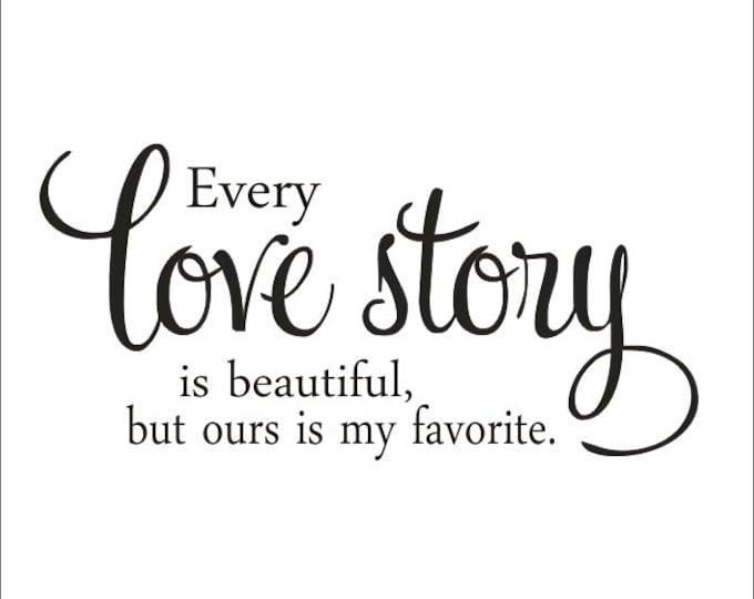 Every Love Story Large Vinyl Wall Decal Housewares Vinyl Decal Master Bedroom Love Romantic