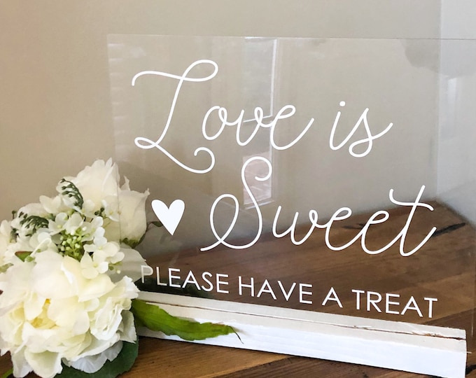 Love is Sweet Decal for Wedding Cake Table Vinyl Decor Cute Wedding Sign for Sweets or Cake Table Display Have a Treat Decal