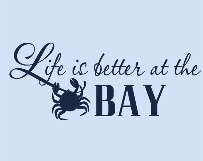 Life is Better at the Bay Wall Decal Vinyl Decal Vinyl Wall Decal Bay Crab Decal Beach Coastal Decal Beach House Decal Coastal Decor Crab