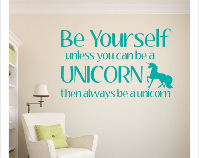 Be Yourself Decal Unless You Can be A Unicorn Decal Vinyl Decal Unicorn Wall Decal Unicorn Vinyl Decal Girls Bedroom Decal Nursery Decal