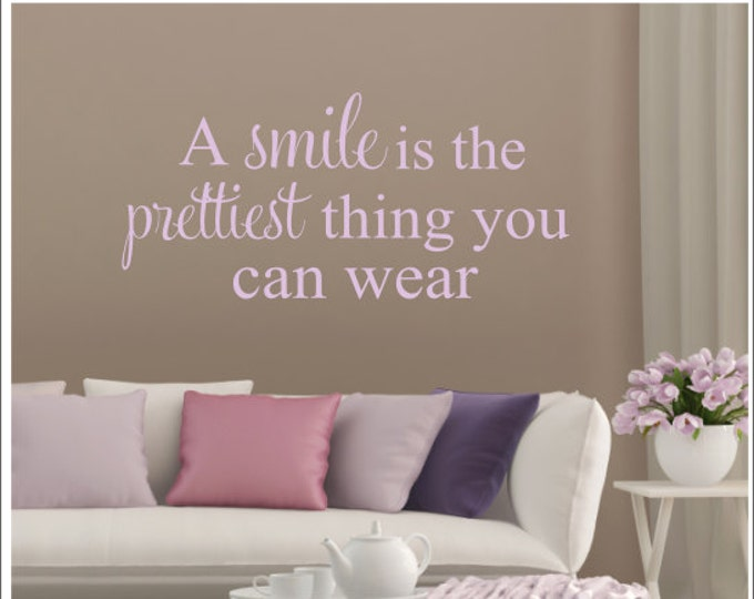 Smile Wall Decal A Smile is the Prettiest Thing You Can Wear Vinyl Wall Decal Vinyl Wall Decals Girls Women Teen Bedroom Bathroom Decal