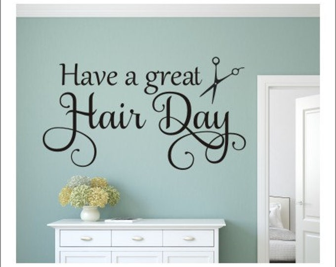 Have a Great Hair Day Wall Decal Salon Decal Hair Salon Vinyl Decal Wall Decal Hair Day with Scissors Vinyl Wall Decor Beauty Shop Decal