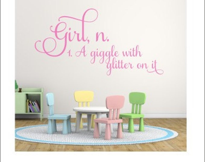 Girl Definition Wall Decal Vinyl Decal Girls Wall Decal Nursery Decal Bedroom Decal Giggle with Glitter on it Decal Vinyl Wall Decal Quote