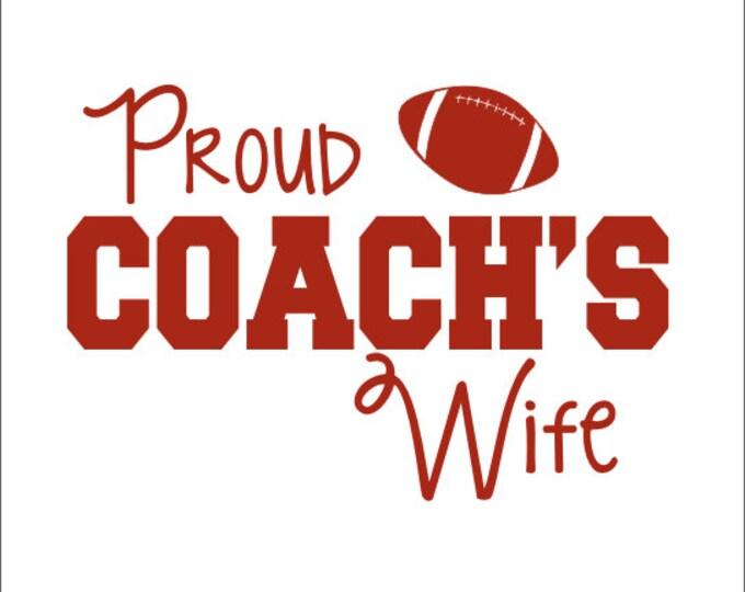 Proud Football Coach's Wife Car Decal Coach's Wife Decal Football Decal Football Coach Wife Decal Car Window Decal Vinyl Car Decal Custom