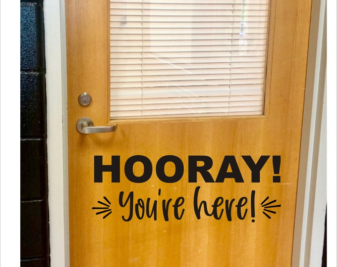 Hooray You're Here Decal for Classroom Door Elementary School Vinyl Decal for Door Wall or Whiteboard Teacher Decal