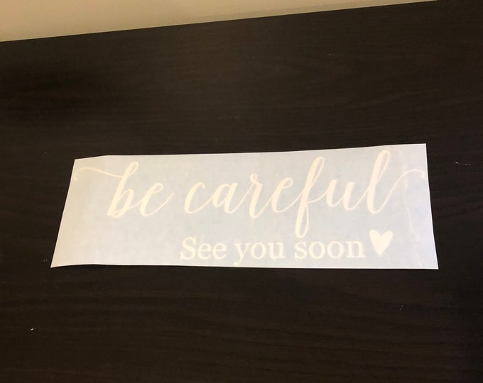 REDUCED price vinyl Decal Be Careful Decal See you Soon Vinyl Decal with heart for Door Home Decor Be Careful Clearance VDecal FINAL SALE