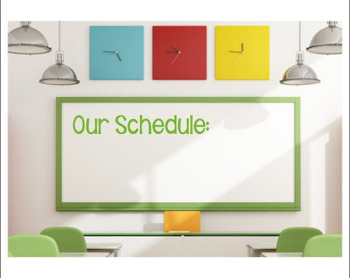 Our Schedule Decal Vinyl Decal Classroom Decal Whiteboard Decal Chalkboard Classroom Vinyl Decal Wall Decal Teacher Decal Elementary Decal