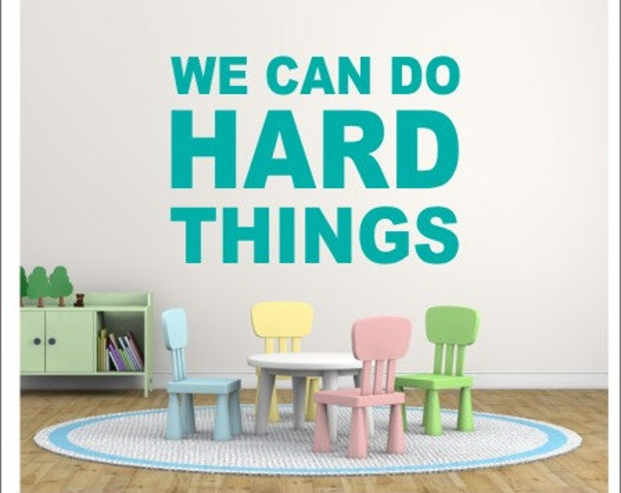 We Can Do Hard Things Wall Decal Vinyl Wall Decal School Decal Classroom Decal Vinyl Wall Decal Teacher Wall Decal Classroom Decor Vinyl