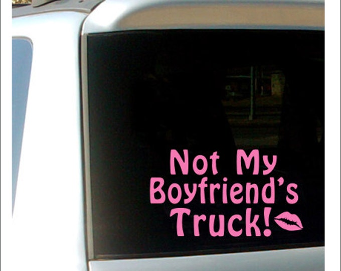 Not My Boyfriend's Truck Decal Car Decal Truck Window Decal Country Girl Decal Sassy Truck Decal Girls Teen Car Decal Small Vinyl Decal Gift
