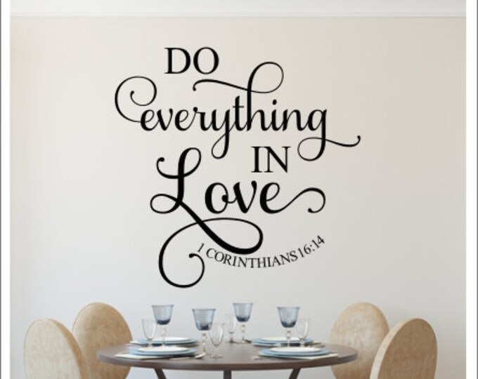 Do Everything in Love Wall Decal Religious Wall Vinyl Decal Scripture Decal Bible Verse Decal 1 Corinthians 16:14 Wall Decal Love Wall Decal