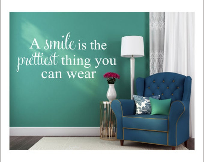 Smile Wall Decal Prettiest Thing you can Wear Wall Decor Bedroom Decal Bathroom Decal Dental Office Wall Decal Closet Decor Vinyl Decal