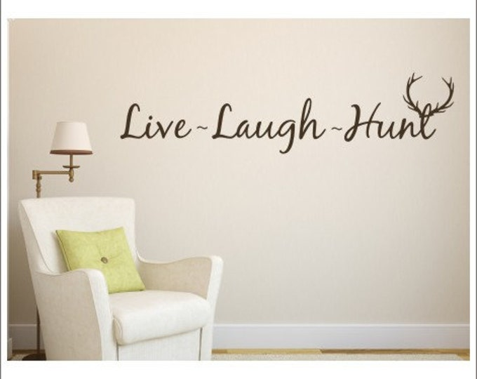 Live Laugh Hunt Wall Decal Vinyl Wall Decal Hunting Decal Live Laugh Hunt with Antlers Wall Decal Home and Living Cabin Wall Decal Buck Deer