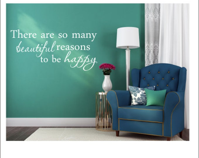 There Are So Many Beautiful Reasons Decal To Be Happy Vinyl Decal Wall Decal Happy Vinyl Decal Wall Decor Home Girls Nursery Decal Bedroom