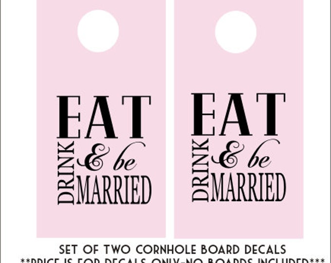 Eat Drink and Be Married Decal Vinyl Decal Set of Two Cornhole Decals DIY Cornhole Board Decals DIY Wedding Decals Vinyl Decals Set of Two