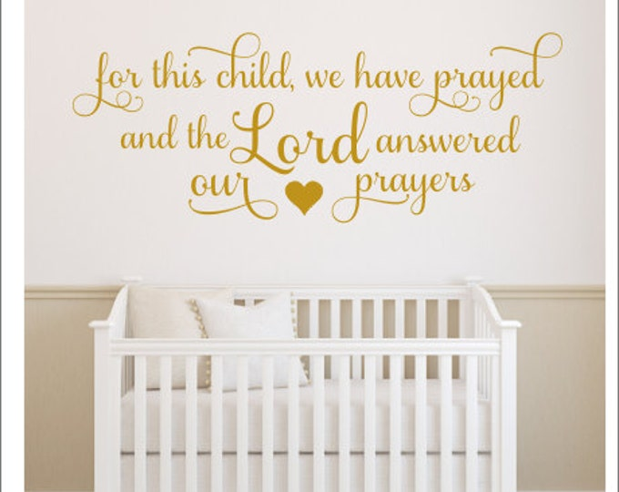 For this Child We Have Prayed Decal Wall Decal Nursery Decor Vinyl wall Decal Religious Decor Scripture New Baby Girl Heart and Verse Vinyl