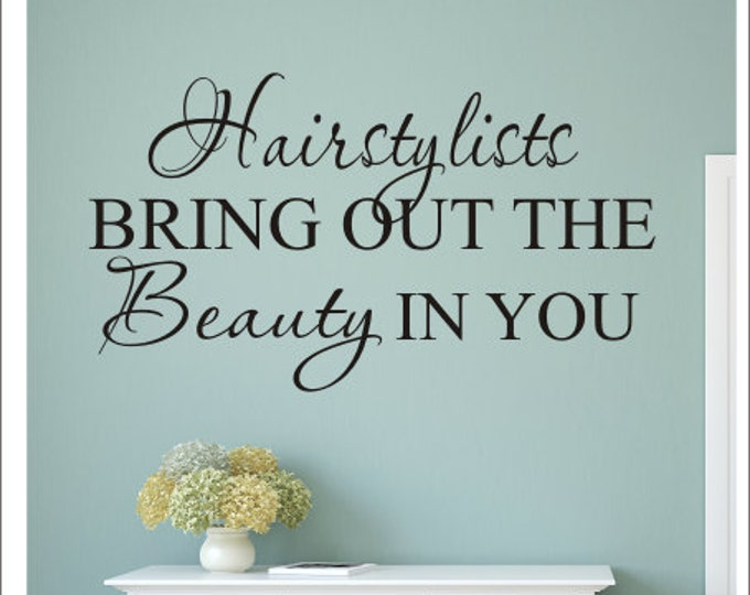 Hairstylists Wall Decal Bring out the Beauty in You Wall Decal Hair Salon Decal Hair Salon Decor Spa Beautician Wall Decal Salon Decor Quote