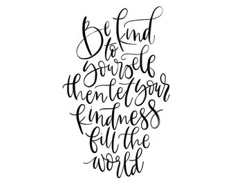 Be Kind Print ~ A4 Hand-Lettered Quotation Artwork ~ Digital Download Print-At-Home ~ Motivational Quote Poster