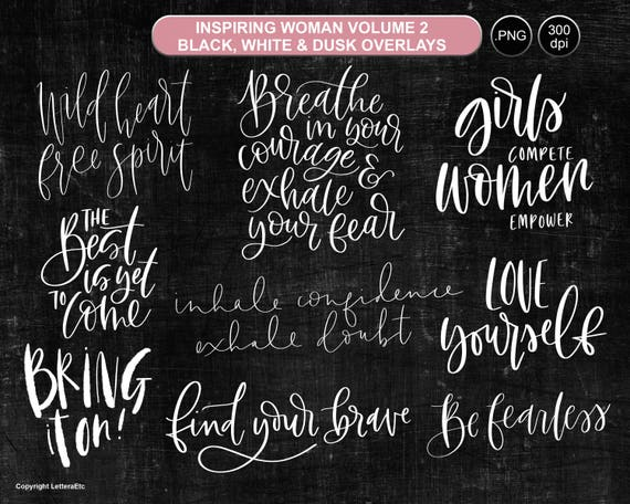 Inspiring Woman Overlays ~ Strong Female Quotes ~ Hand-lettered Clipart ~  Digital Stamp ~ Black, White and Dusky Pink