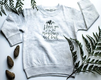 Infant/Toddler Sweatshirt ~ I love you to the mountains & back