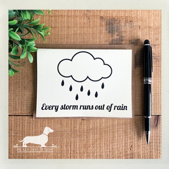 Every Storm Runs Out of Rain. Note Card