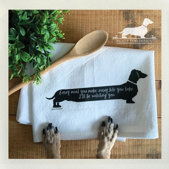 Every Meal You Make, Every Bite You Take. Doxie Tea Towel