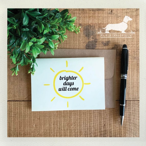 Brighter Days Will Come. Note Card