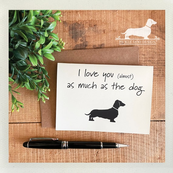 I Love You As Much As The Dog. Note Card