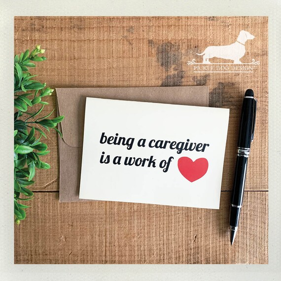 Being a Caregiver is a Work of Heart. Note Card