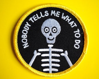 Nobody Tells Me What To Do Iron On Patch, Skeleton Patch, Skull Patch, Funny Patches, Goth Patch, Embroidered Black Patch, Empowering Patch