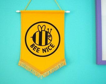 Bee Nice Pennant Flag, Motivational Flag