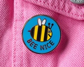 Bee Nice Enamel Pin, Be nice Pin, Bee Enamel Pin, Save The Bees Pin, Be Nice, Be kind, Pin Badge, Bee Enamel Pins
