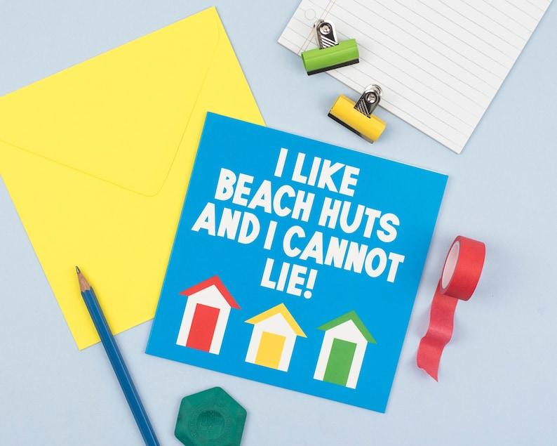 Funny Beach Huts Card 'I Like Beach Huts And I Cannot image 0